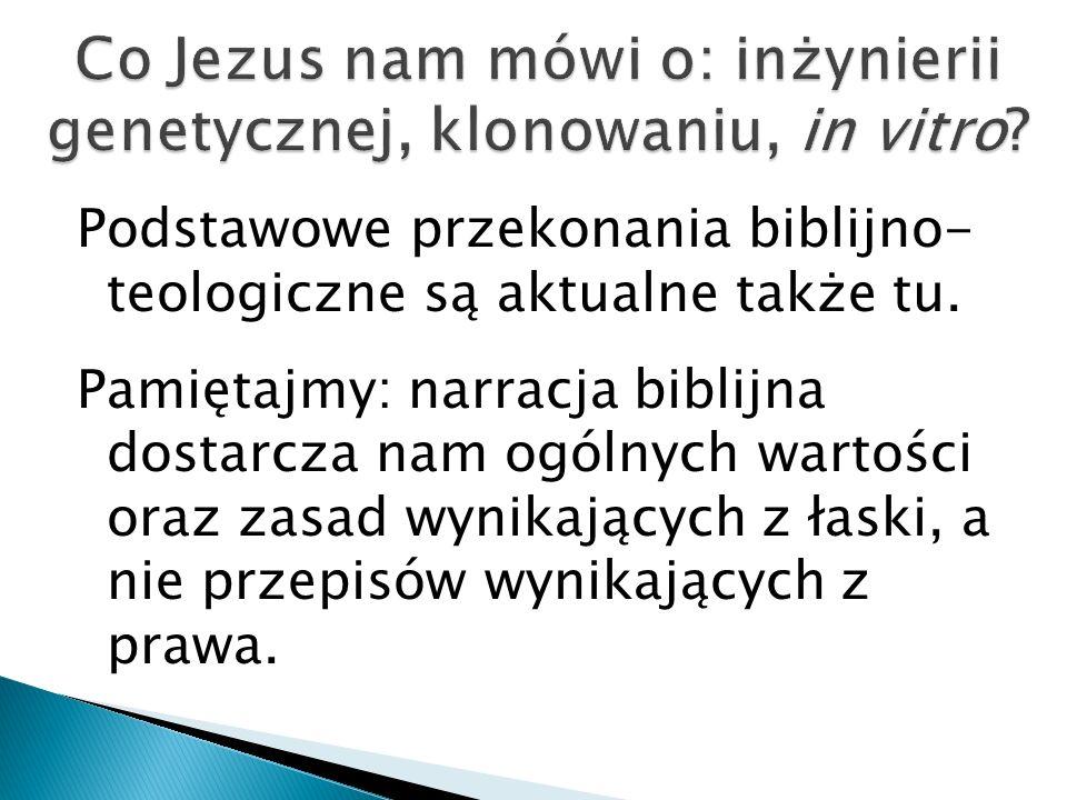 Co Jezus nam mówi o: inżynierii genetycznej, klonowaniu, in vitro