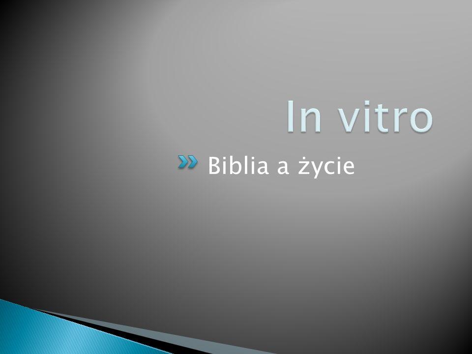 In vitro Biblia a życie