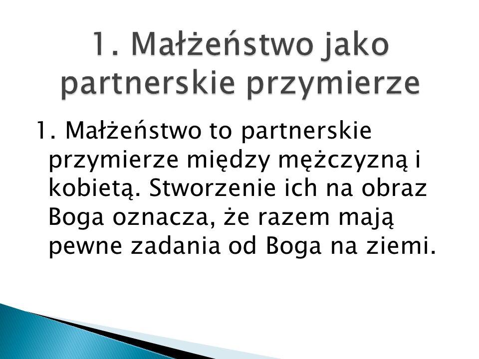 1. Małżeństwo jako partnerskie przymierze