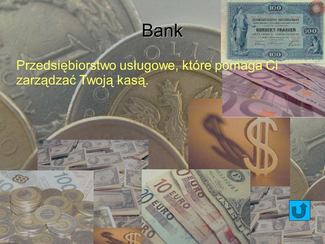 Bank Przedsiębiorstwo usługowe, które pomaga Ci zarządzać Twoją kasą.