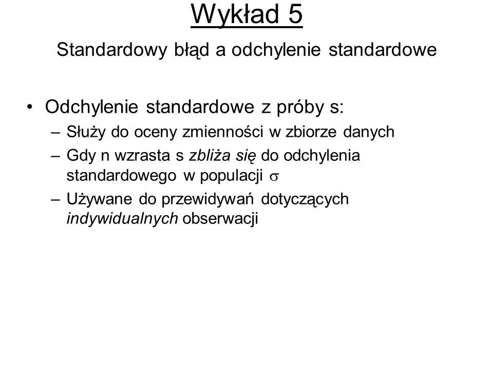 Wykład 5 Standardowy błąd a odchylenie standardowe