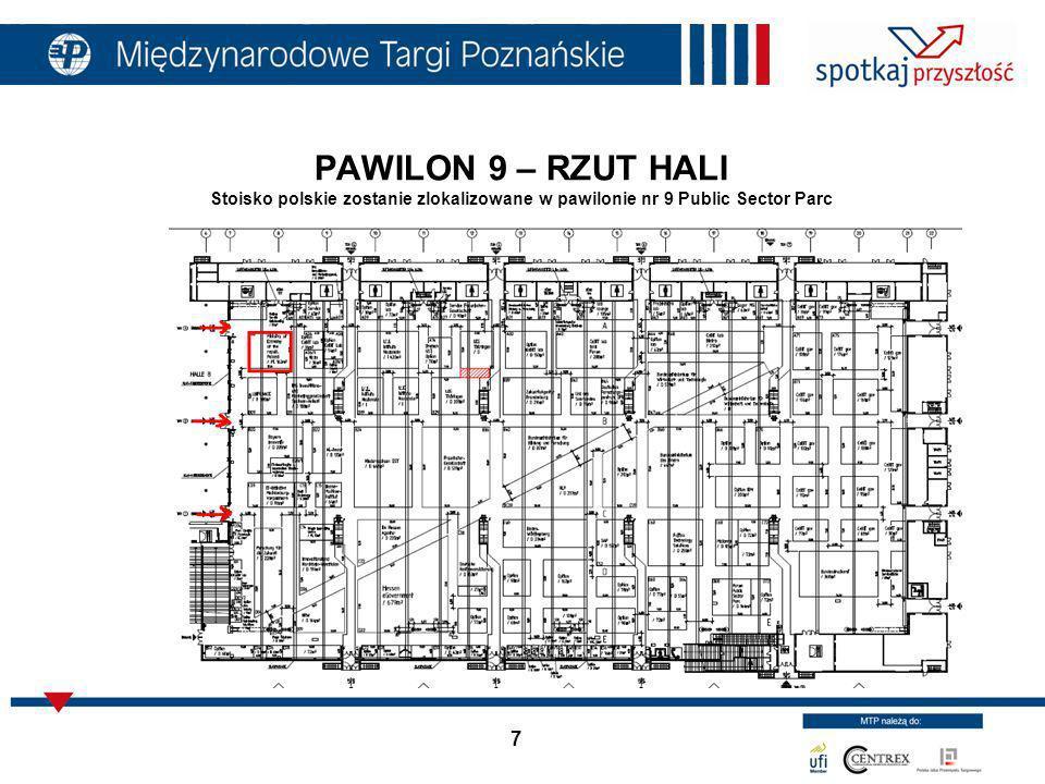 PAWILON 9 – RZUT HALI Stoisko polskie zostanie zlokalizowane w pawilonie nr 9 Public Sector Parc
