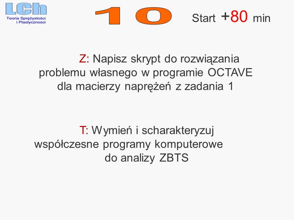 10 Start +80 min Z: Napisz skrypt do rozwiązania