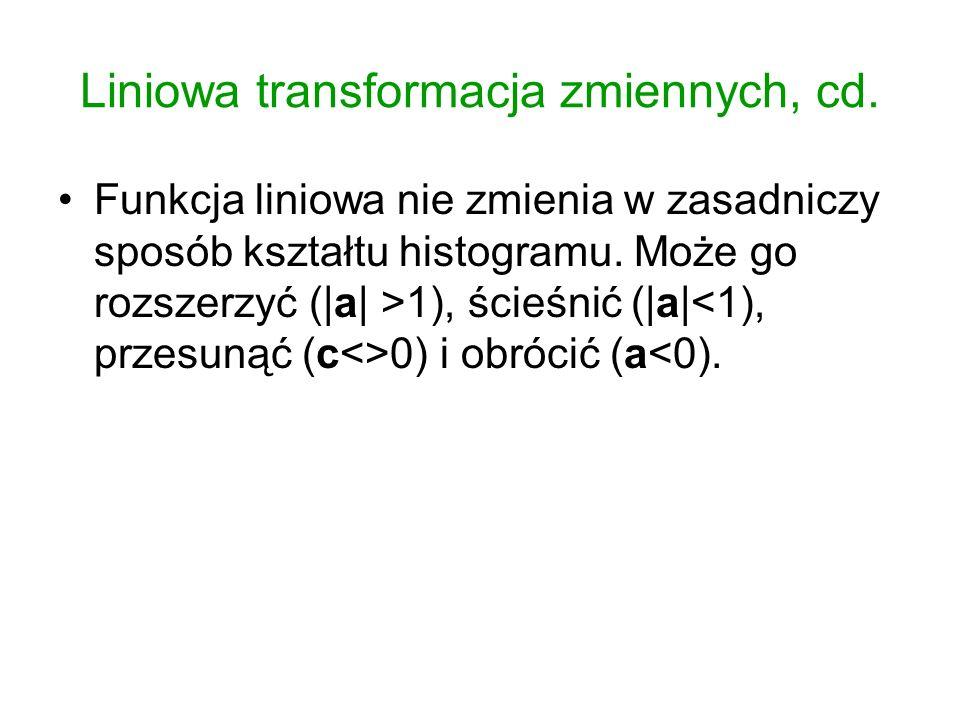 Liniowa transformacja zmiennych, cd.