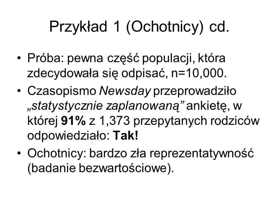 Przykład 1 (Ochotnicy) cd.