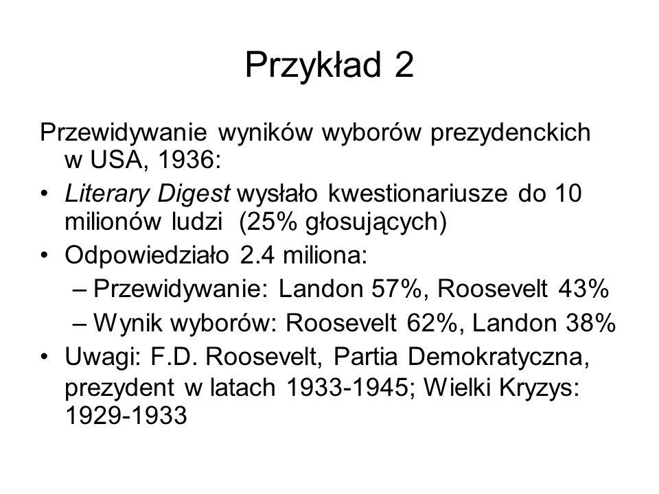 Przykład 2 Przewidywanie wyników wyborów prezydenckich w USA, 1936: