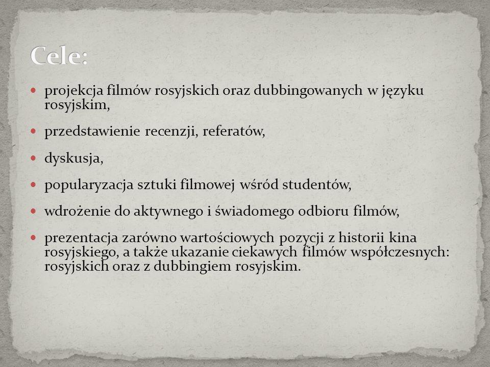 Cele: projekcja filmów rosyjskich oraz dubbingowanych w języku rosyjskim, przedstawienie recenzji, referatów,
