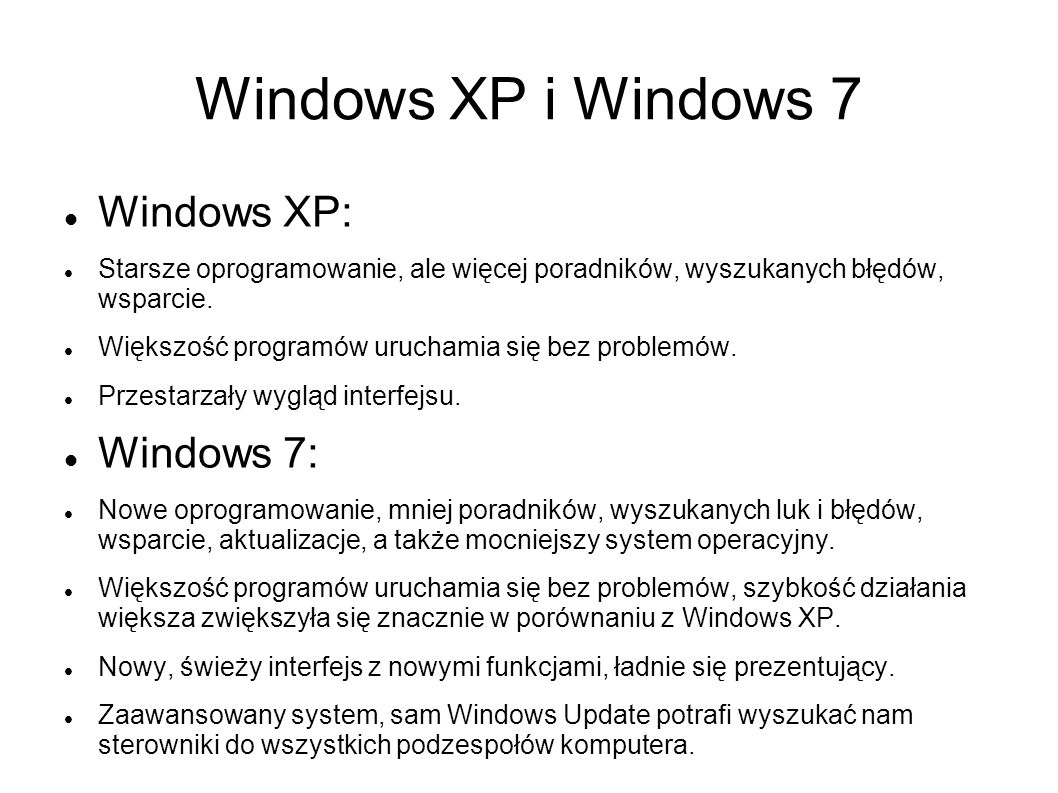 Windows XP i Windows 7 Windows XP: Windows 7: