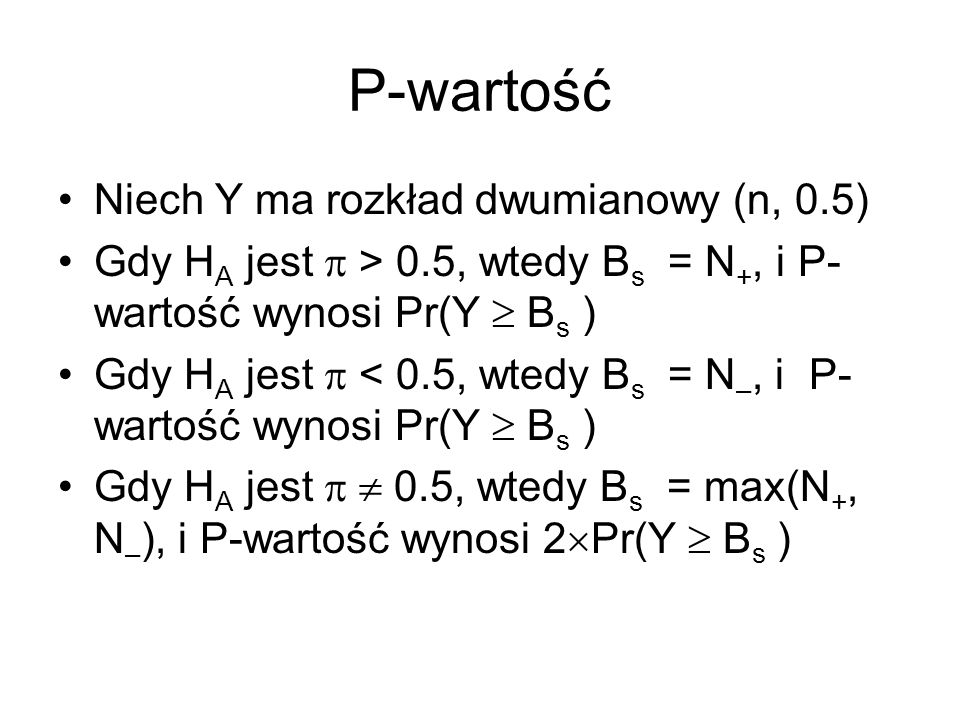 P-wartość Niech Y ma rozkład dwumianowy (n, 0.5)