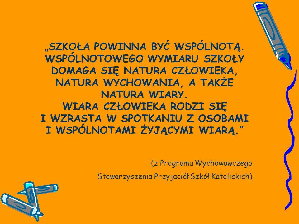 """""""SZKOŁA POWINNA BYĆ WSPÓLNOTĄ"""