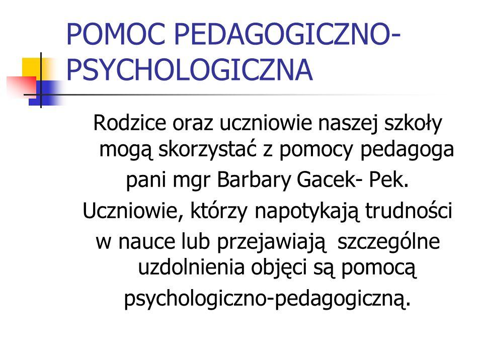 POMOC PEDAGOGICZNO- PSYCHOLOGICZNA