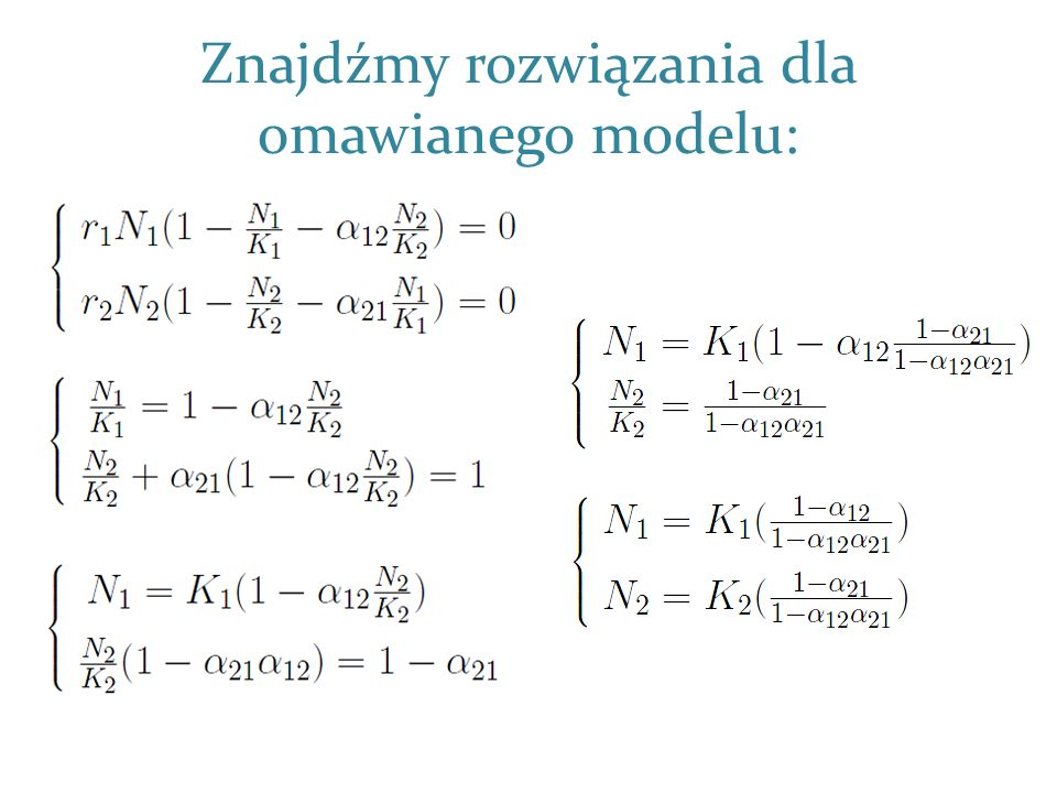 Znajdźmy rozwiązania dla omawianego modelu: