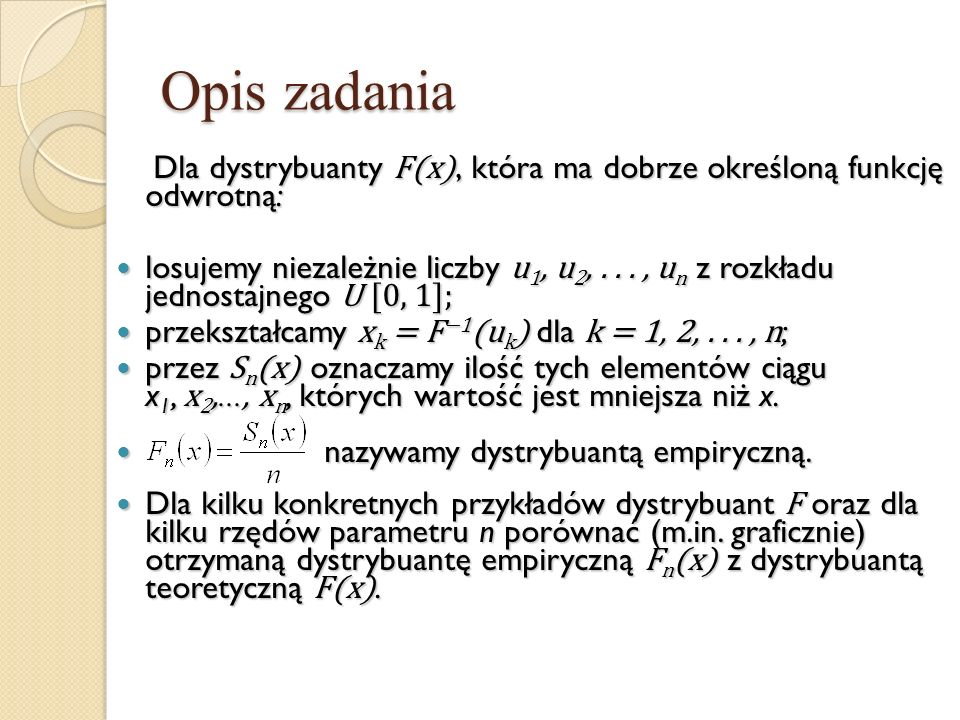 Opis zadania Dla dystrybuanty F(x), która ma dobrze określoną funkcję odwrotną: