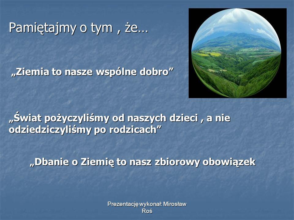 Prezentację wykonał: Mirosław Roś