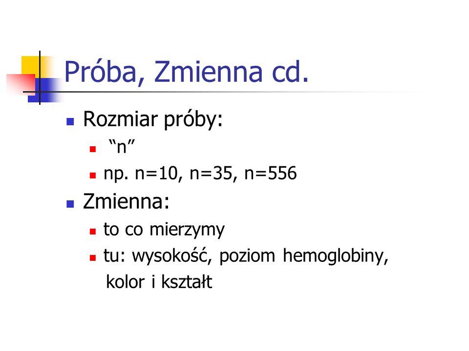 Próba, Zmienna cd. Rozmiar próby: Zmienna: n np. n=10, n=35, n=556