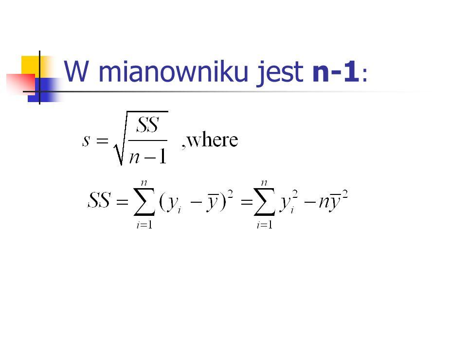 W mianowniku jest n-1:
