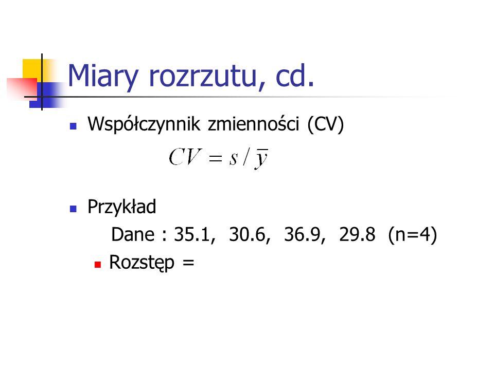 Miary rozrzutu, cd. Współczynnik zmienności (CV) Przykład