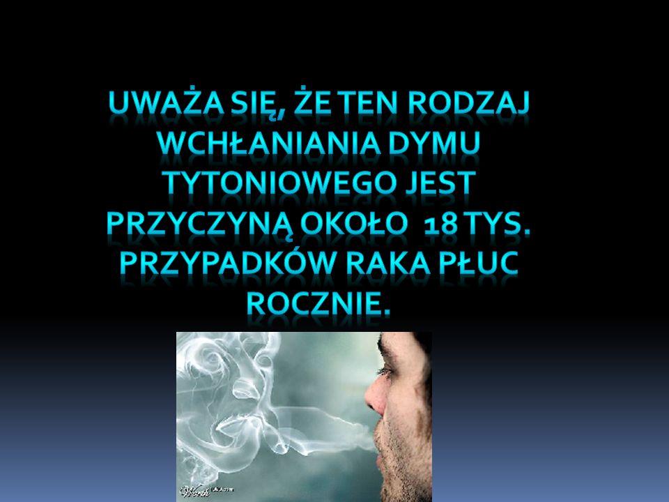 Uważa się, że ten rodzaj wchłaniania dymu tytoniowego jest przyczyną około 18 tys.
