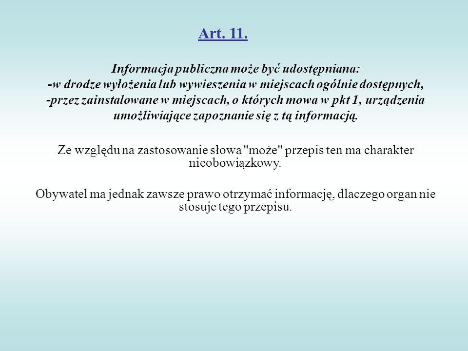 Art. 11. Informacja publiczna może być udostępniana: