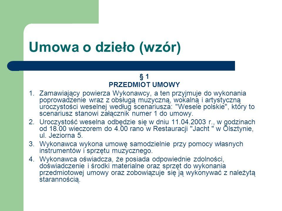 Umowa o dzieło (wzór) § 1 PRZEDMIOT UMOWY