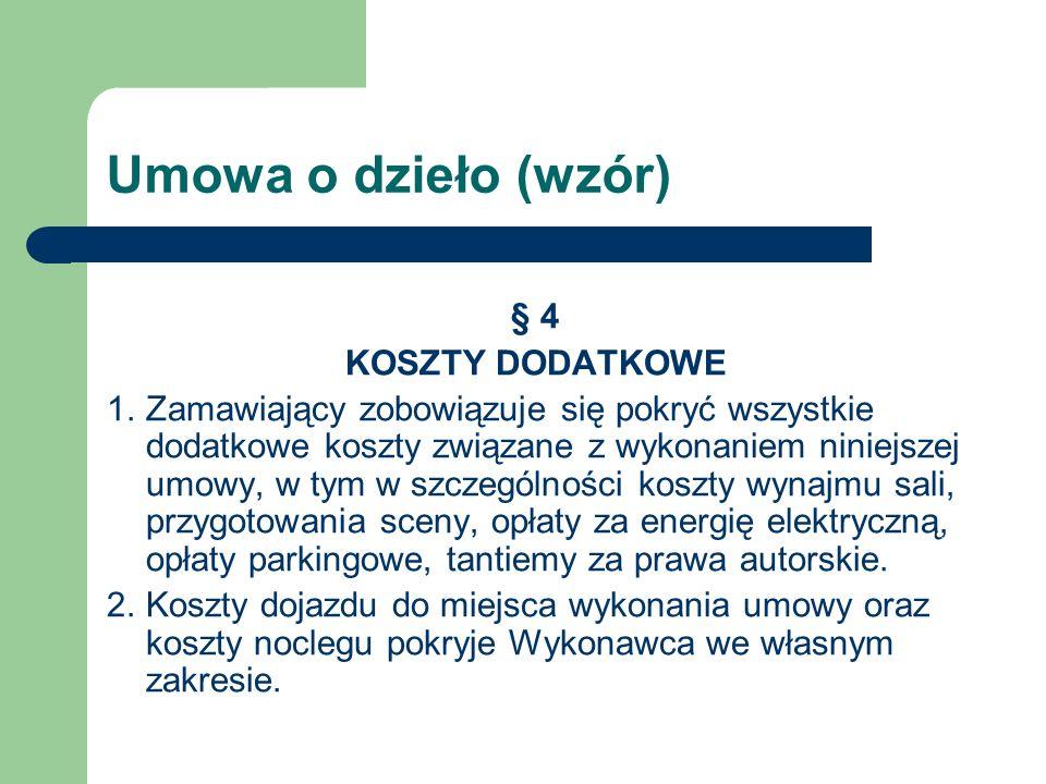 Umowa o dzieło (wzór) § 4 KOSZTY DODATKOWE
