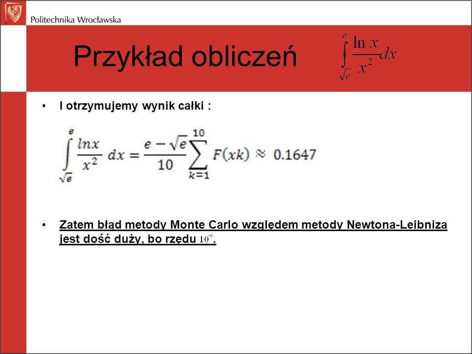 Przykład obliczeń I otrzymujemy wynik całki :
