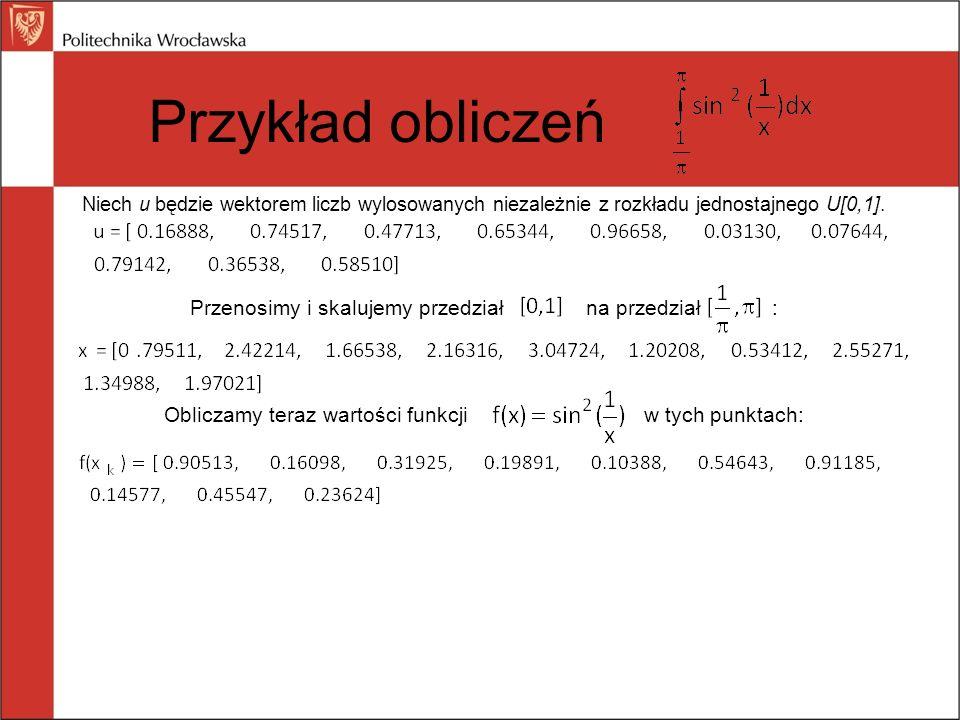 Przykład obliczeń Przenosimy i skalujemy przedział na przedział :