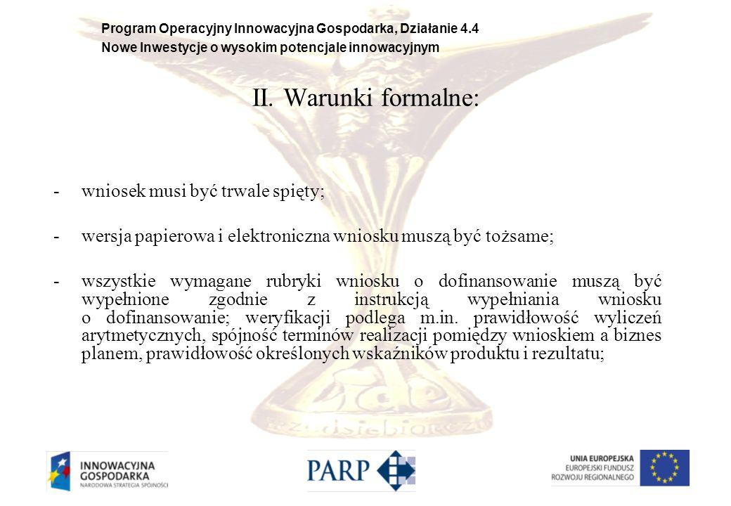 II. Warunki formalne: wniosek musi być trwale spięty;