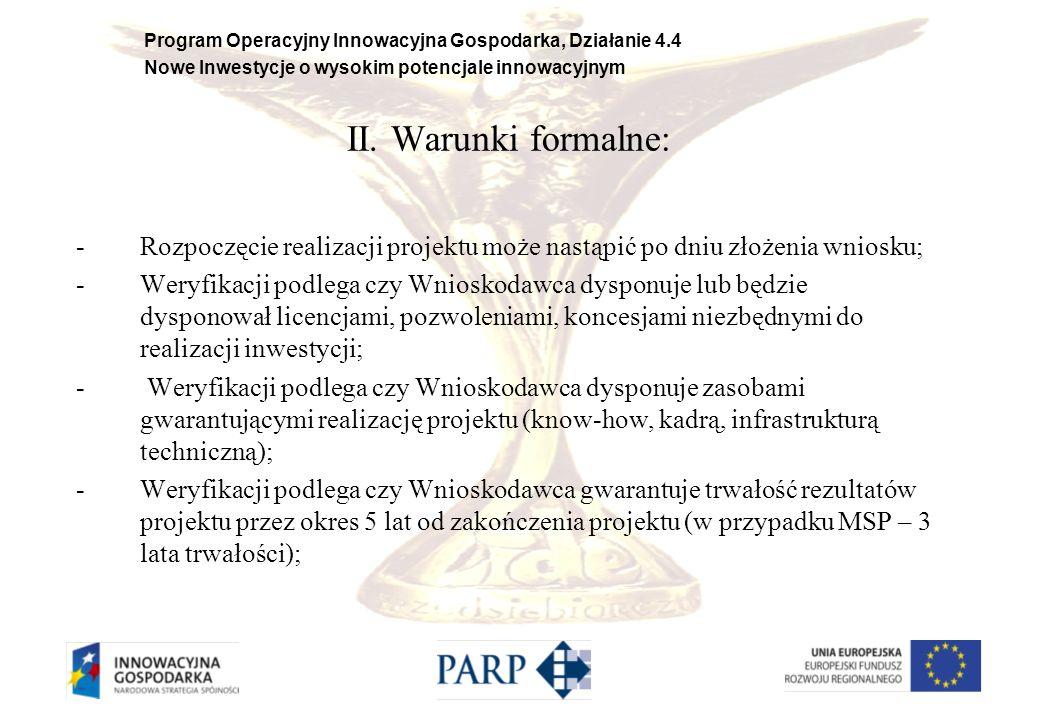 II. Warunki formalne: Rozpoczęcie realizacji projektu może nastąpić po dniu złożenia wniosku;