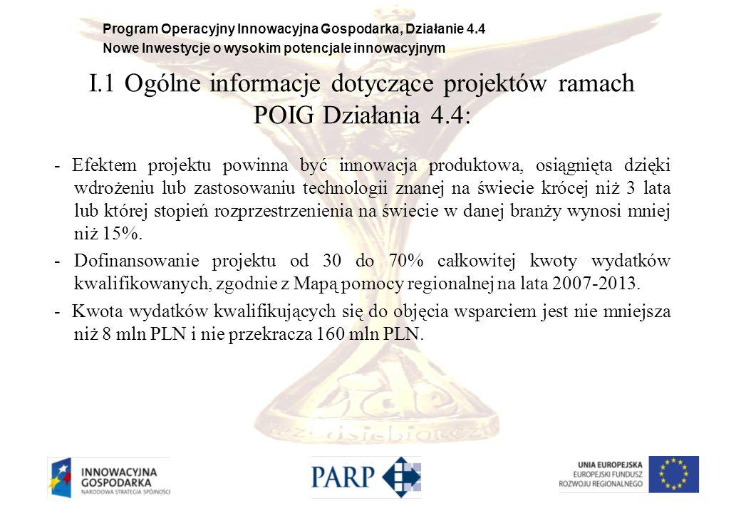 I.1 Ogólne informacje dotyczące projektów ramach POIG Działania 4.4: