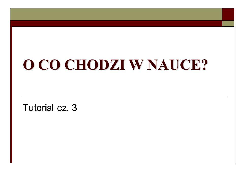 O CO CHODZI W NAUCE Tutorial cz. 3
