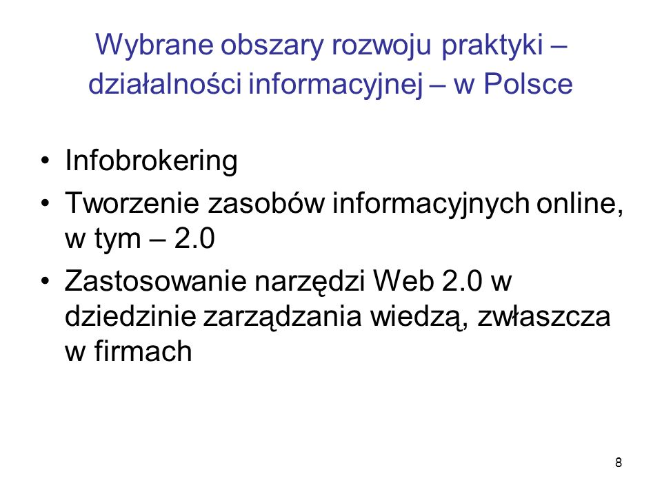 Wybrane obszary rozwoju praktyki – działalności informacyjnej – w Polsce
