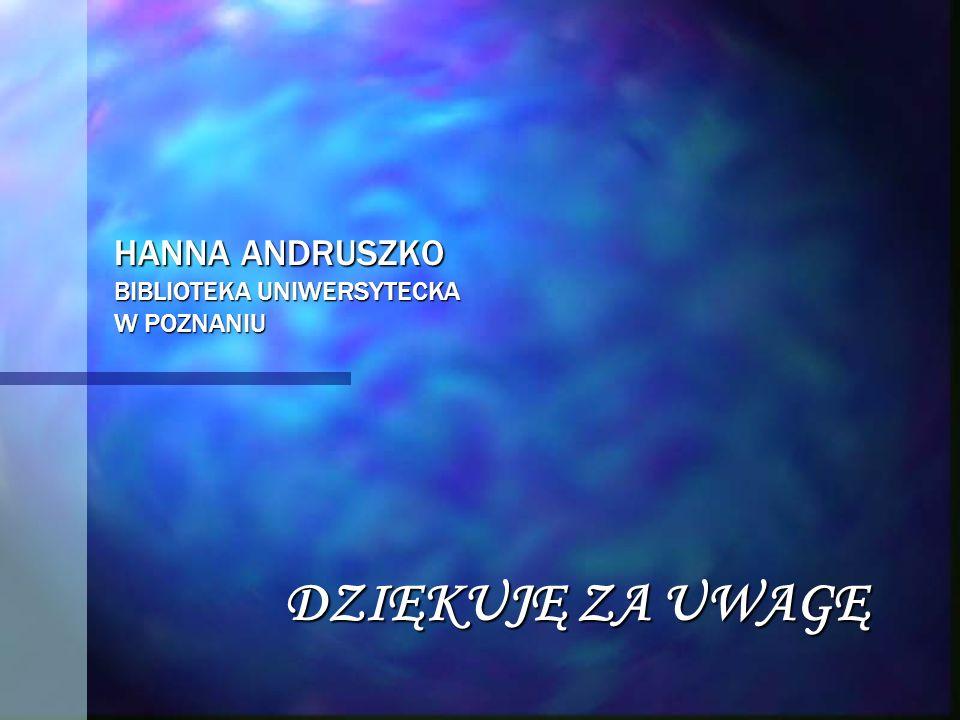 HANNA ANDRUSZKO BIBLIOTEKA UNIWERSYTECKA W POZNANIU
