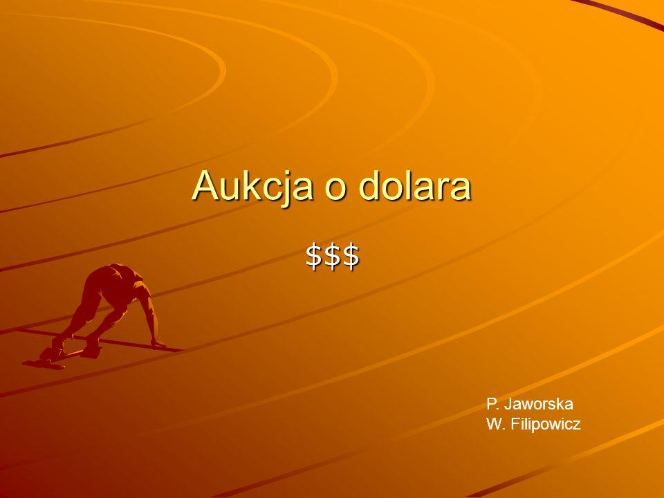 Aukcja o dolara $$$ P. Jaworska W. Filipowicz
