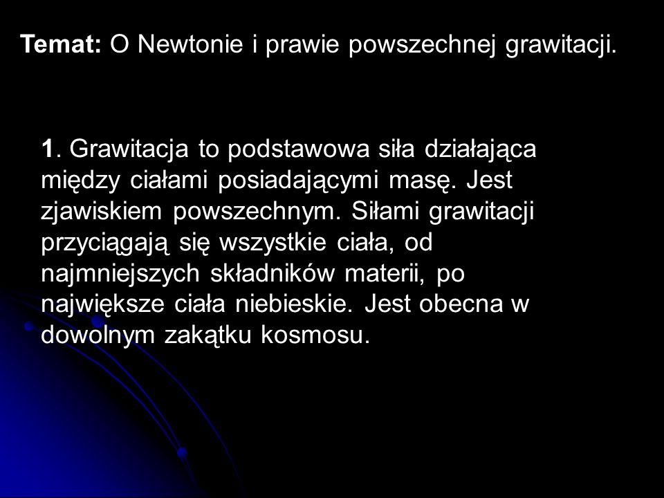 Temat: O Newtonie i prawie powszechnej grawitacji.