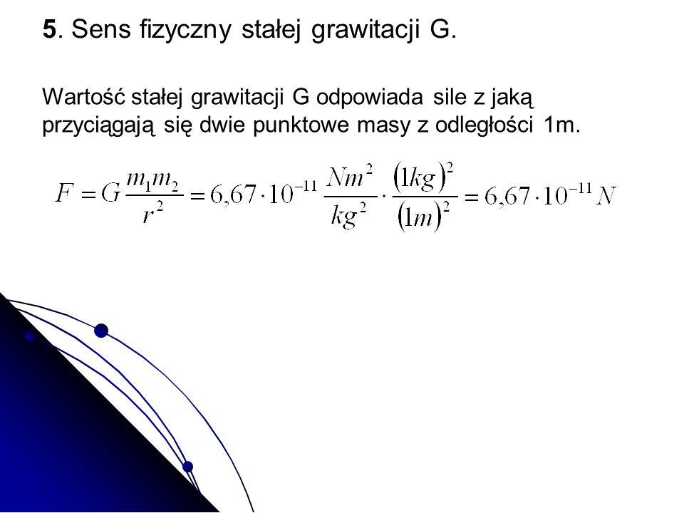 5. Sens fizyczny stałej grawitacji G.