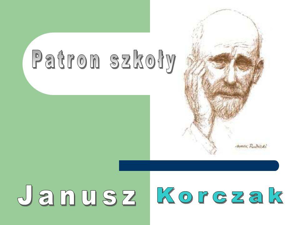 Patron szkoły Janusz Korczak