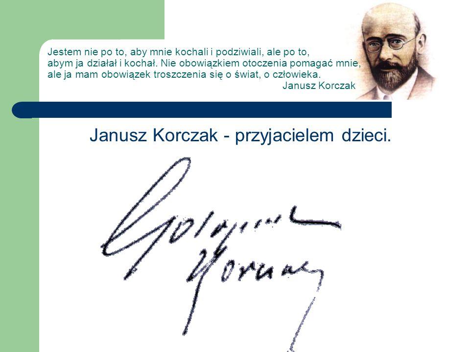 Janusz Korczak - przyjacielem dzieci.