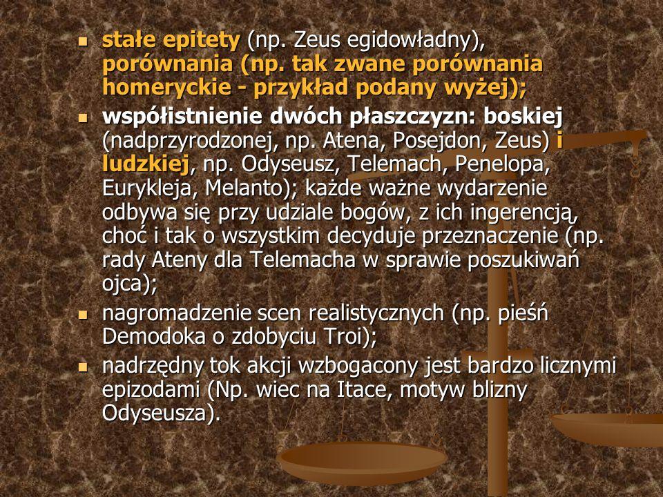 stałe epitety (np. Zeus egidowładny), porównania (np