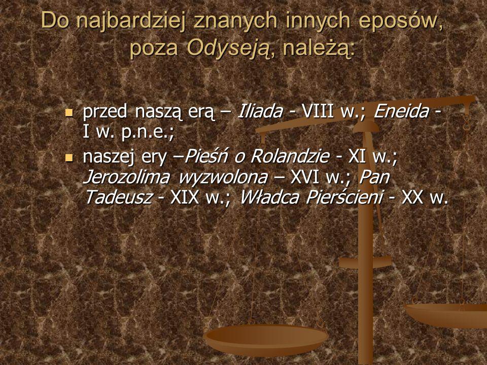Do najbardziej znanych innych eposów, poza Odyseją, należą: