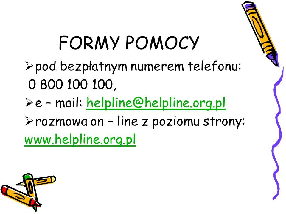 FORMY POMOCY pod bezpłatnym numerem telefonu: 0 800 100 100,