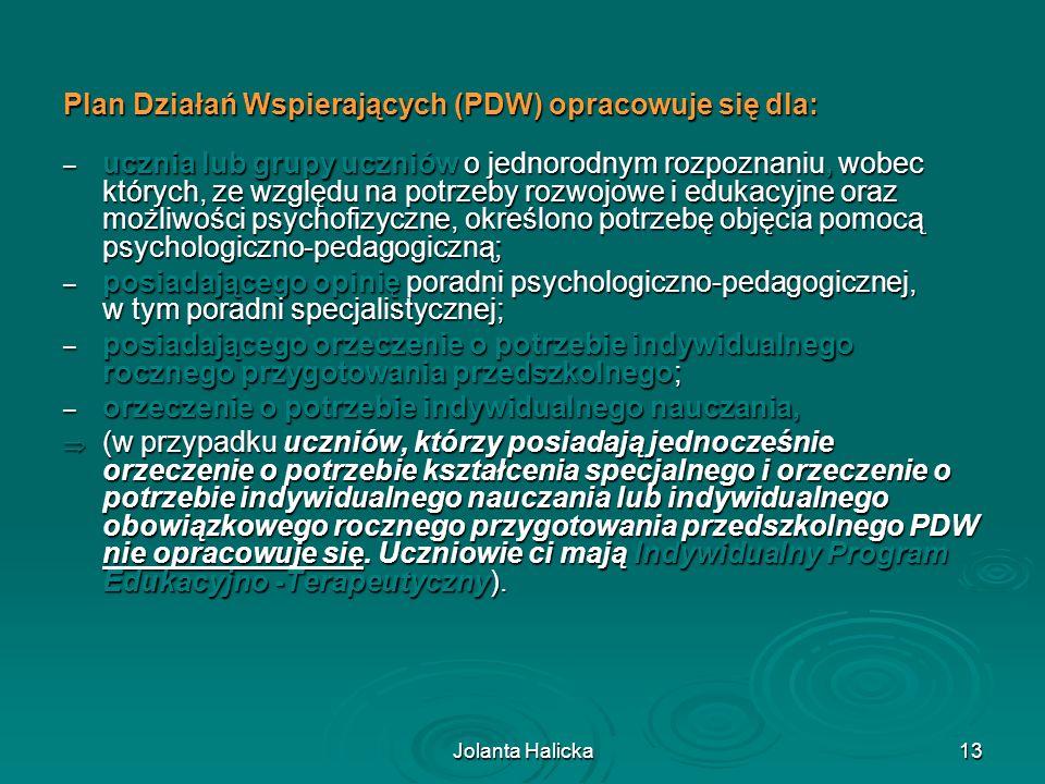 Plan Działań Wspierających (PDW) opracowuje się dla: