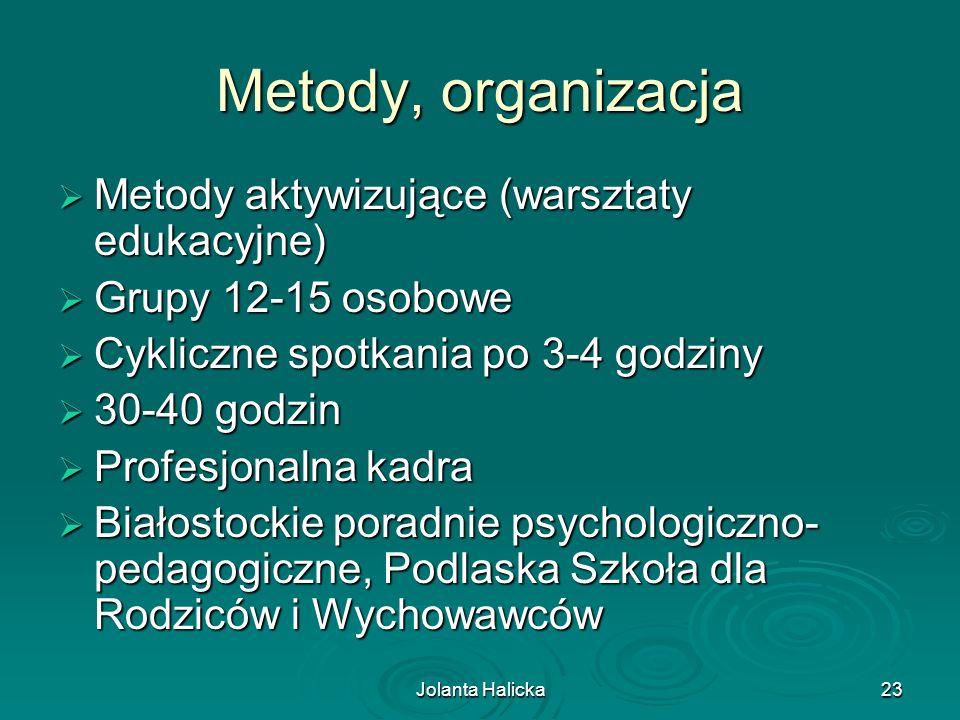 Metody, organizacja Metody aktywizujące (warsztaty edukacyjne)