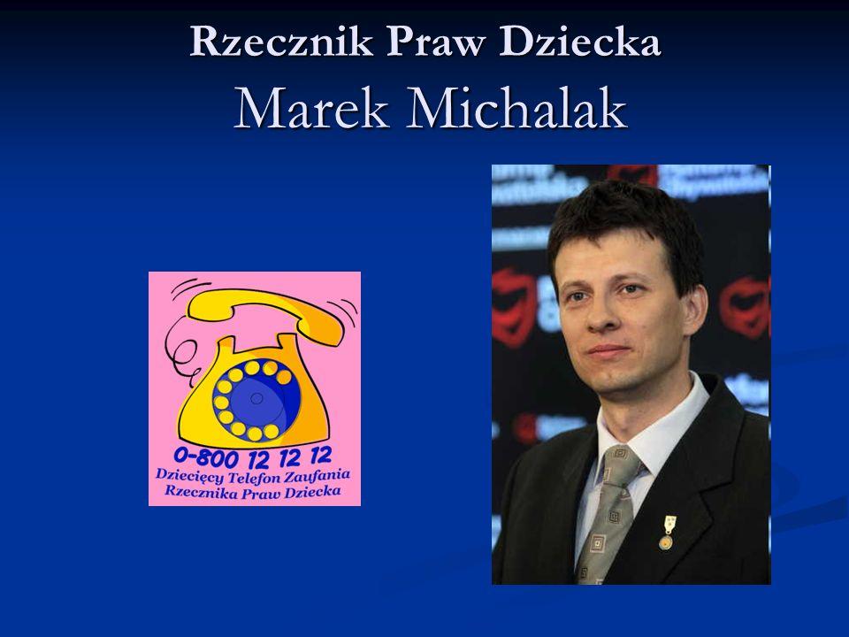 Rzecznik Praw Dziecka Marek Michalak