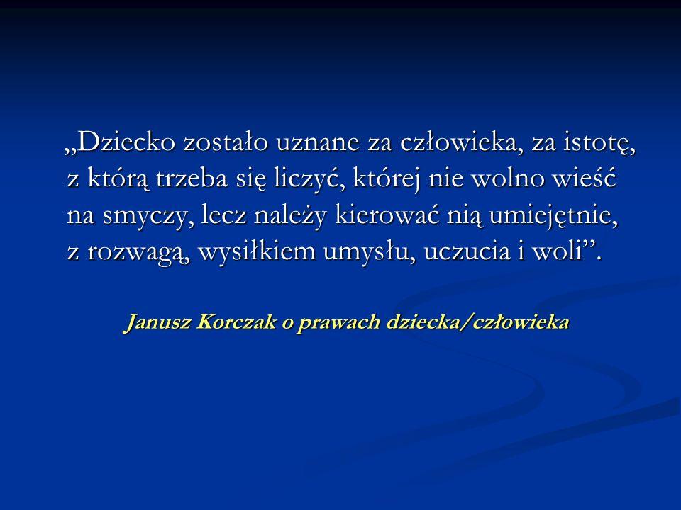 Janusz Korczak o prawach dziecka/człowieka