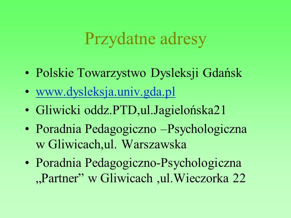 Przydatne adresy Polskie Towarzystwo Dysleksji Gdańsk