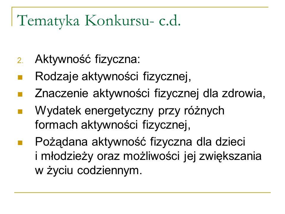 Tematyka Konkursu- c.d. Aktywność fizyczna: