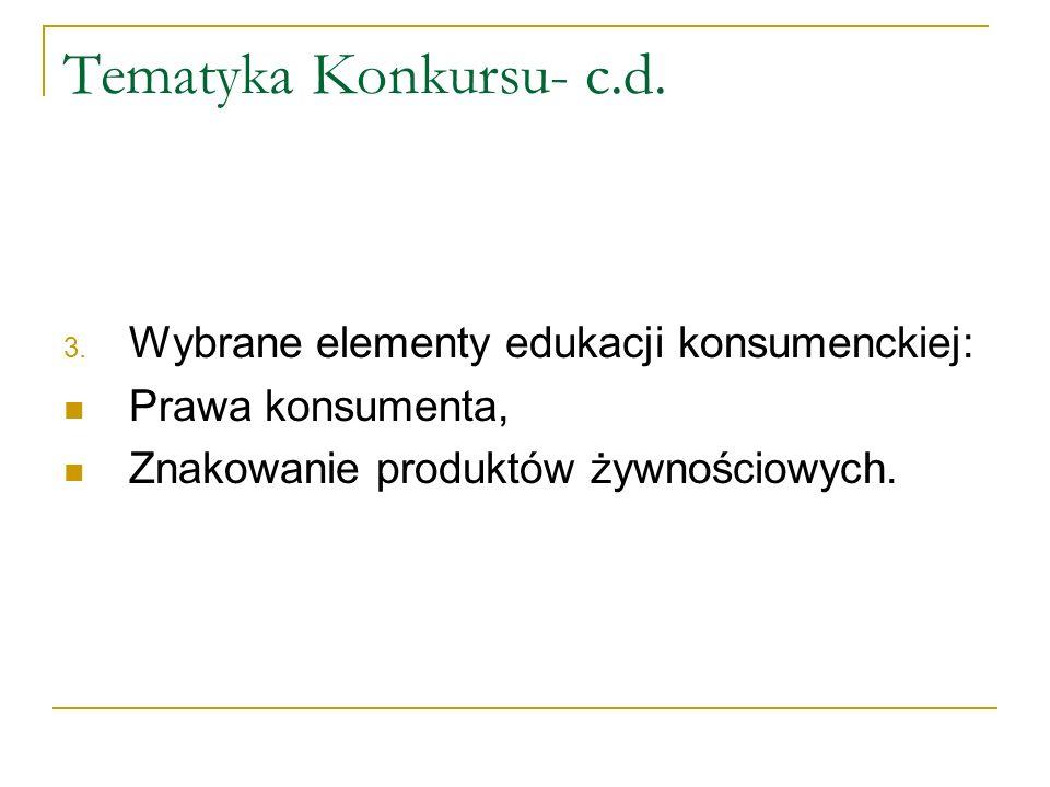 Tematyka Konkursu- c.d. Wybrane elementy edukacji konsumenckiej: