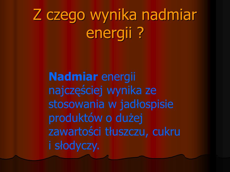 Z czego wynika nadmiar energii