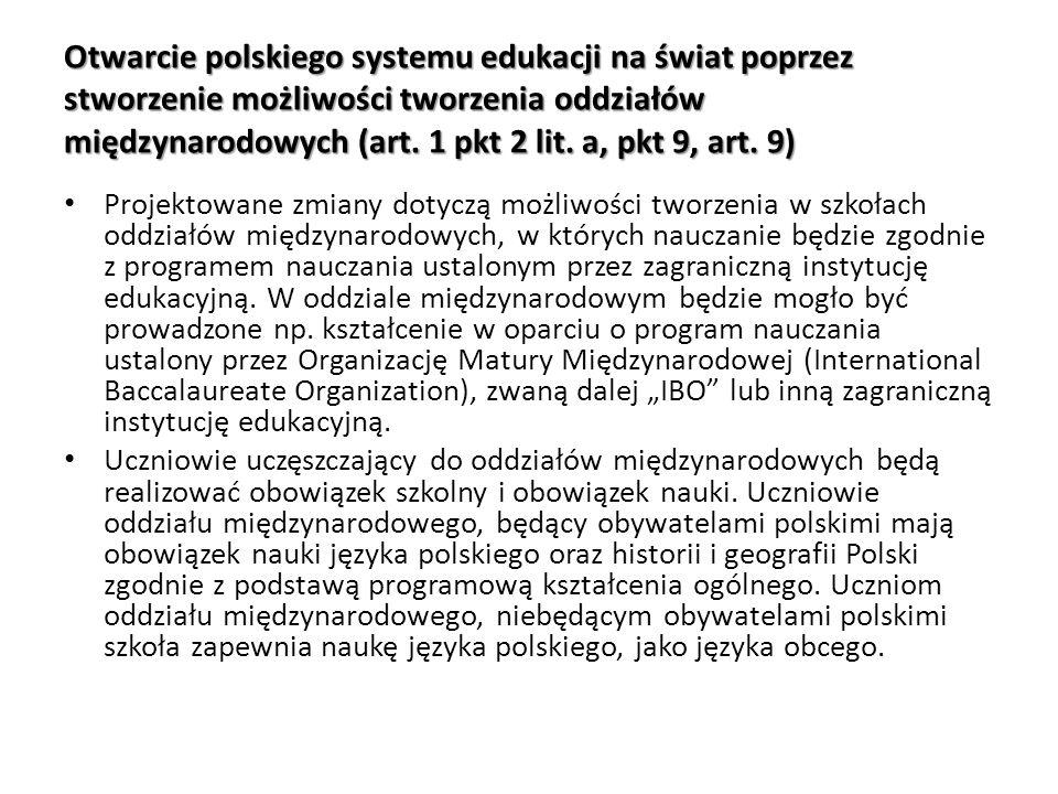 Otwarcie polskiego systemu edukacji na świat poprzez stworzenie możliwości tworzenia oddziałów międzynarodowych (art. 1 pkt 2 lit. a, pkt 9, art. 9)